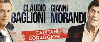 Concerto Claudio Baglioni e Gianni Morandi Capitani Coraggiosi 2016