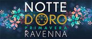 Notte d'Oro di Primavera 2018 a Ravenna - 21/04/2018